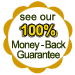See our 100% Money-Back Guarantee